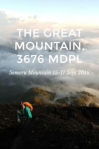 THE GREAT MOUNTAIN, 3676 MDPL Semeru Mountain 15-17 Sept 2016