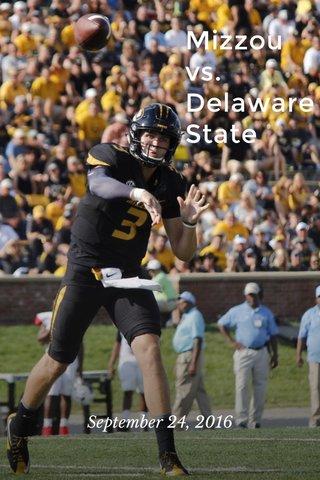 Mizzou vs. Delaware State September 24, 2016