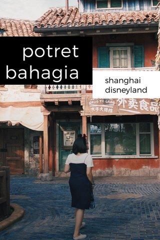 potret bahagia shanghai disneyland