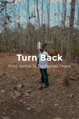 Turn Back Bring Justice To The Poorest People
