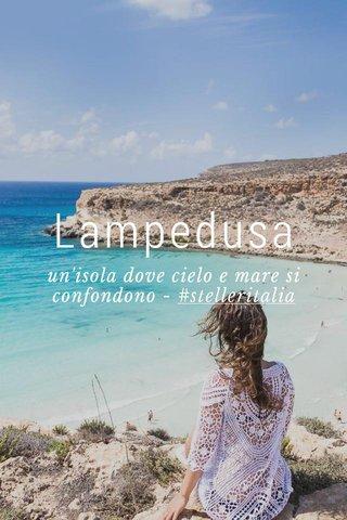 Lampedusa un'isola dove cielo e mare si confondono - #stelleritalia