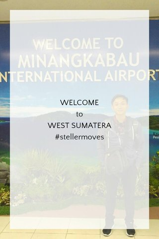 WELCOME to WEST SUMATERA #stellermoves