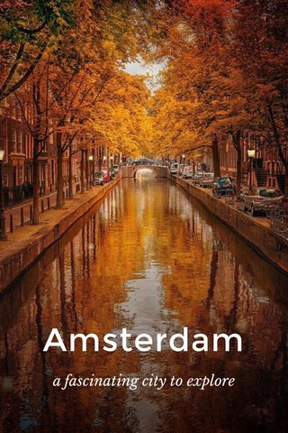 Amsterdam a fascinating city to explore