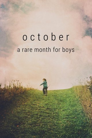 october a rare month for boys
