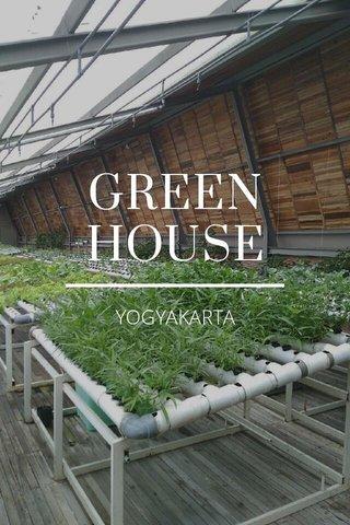 GREEN HOUSE YOGYAKARTA