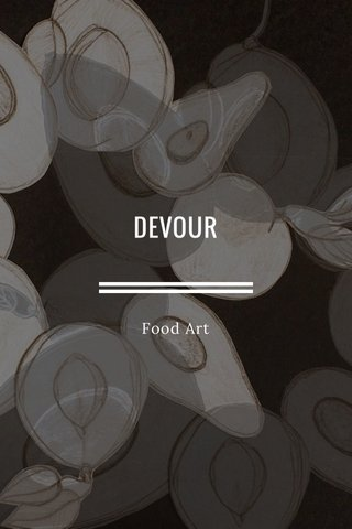 DEVOUR Food Art