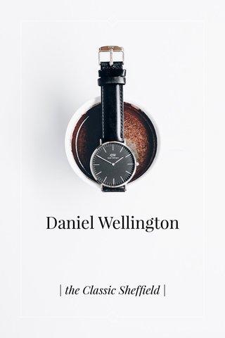 Daniel Wellington   the Classic Sheffield  