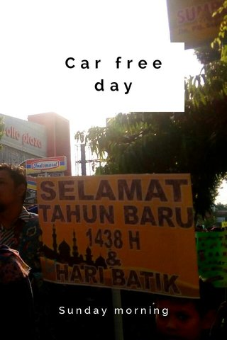 Car free day Sunday morning