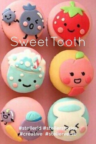 SweetTooth #stellerid #stellerstories #creative #stellerverse