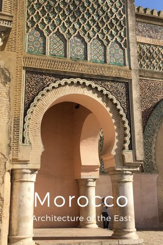 Morocco Architecture of the East