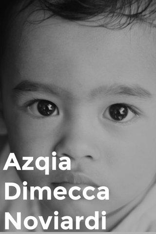 Azqia Dimecca Noviardi