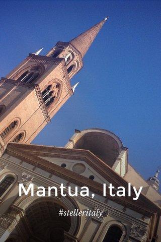 Mantua, Italy #stelleritaly