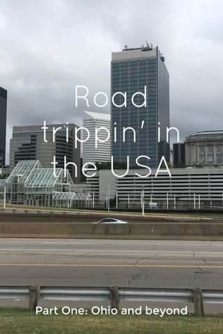 Road trippin' in the USA Part One: Ohio and beyond