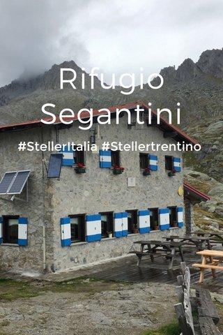 Rifugio Segantini #StellerItalia #Stellertrentino