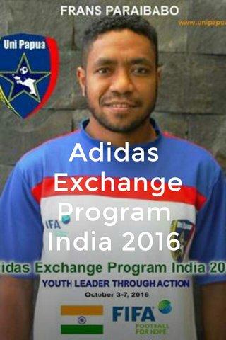 Adidas Exchange Program India 2016