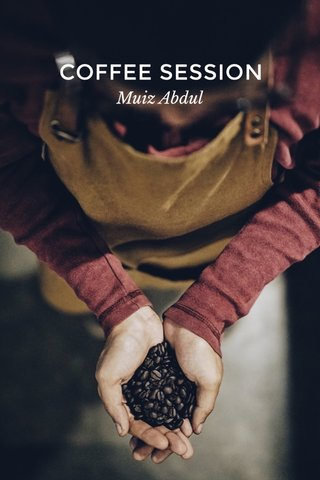 COFFEE SESSION Muiz Abdul