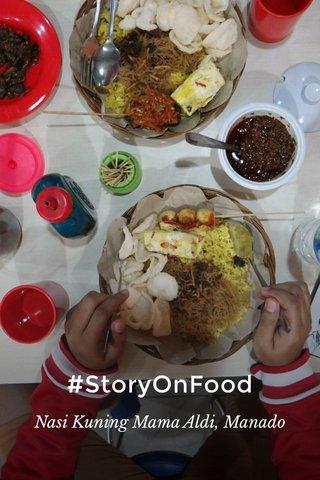 #StoryOnFood Nasi Kuning Mama Aldi, Manado