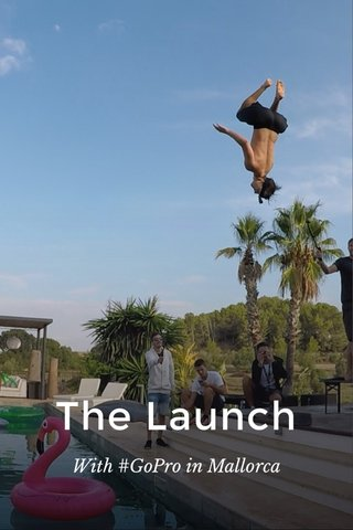 The Launch With #GoPro in Mallorca