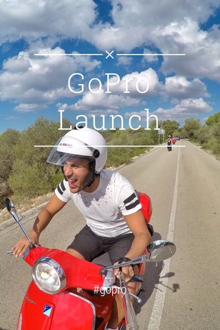 GoPro Launch #gopro