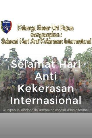 Selamat Hari Anti Kekerasan Internasional