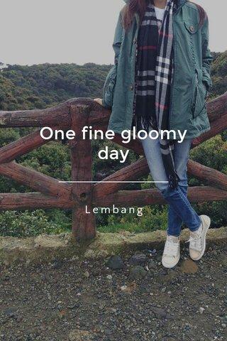One fine gloomy day Lembang