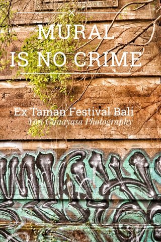 MURAL IS NO CRIME Ex Taman Festival Bali