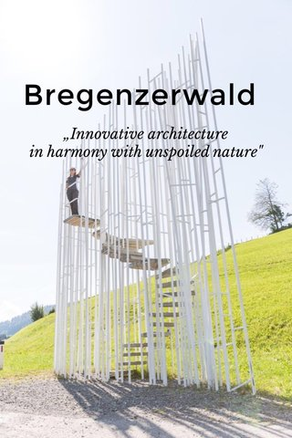 "Bregenzerwald ""Innovative architecture in harmony with unspoiled nature"""