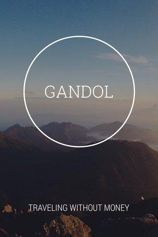 GANDOL TRAVELING WITHOUT MONEY