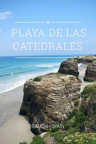 PLAYA DE LAS CATEDRALES GALICIA | SPAIN