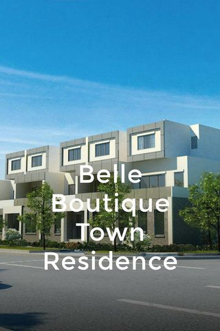 Belle Boutique Town Residence