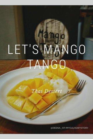 LET'S MANGO TANGO Thai Dessert