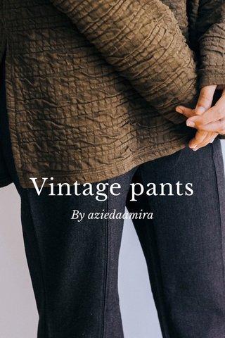 Vintage pants By aziedaamira
