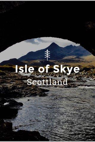 Isle of Skye Scottland