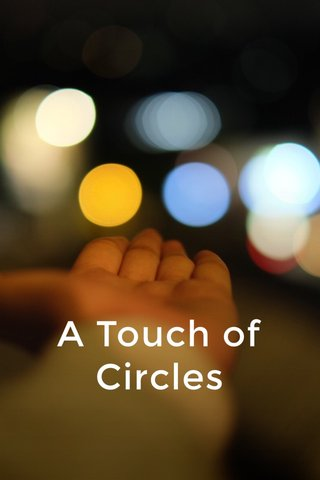 A Touch of Circles