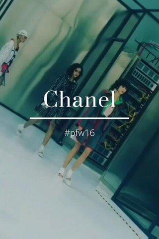 Chanel #pfw16