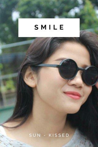 SMILE SUN - KISSED