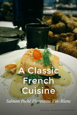 A Classic French Cuisine Salmon Poché Florentine Vin-Blanc
