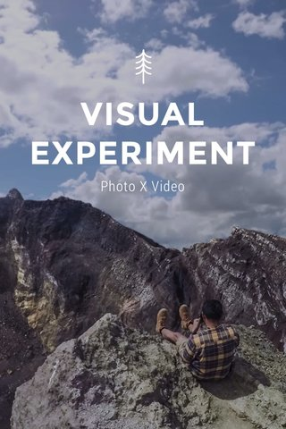 VISUAL EXPERIMENT Photo X Video