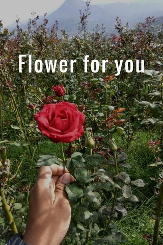 Flower for you