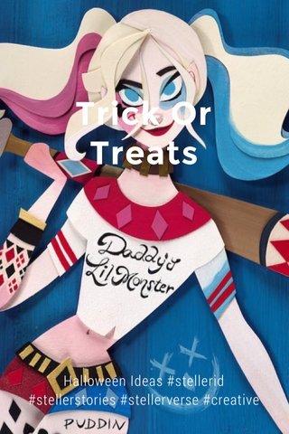 Trick Or Treats Halloween Ideas #stellerid #stellerstories #stellerverse #creative