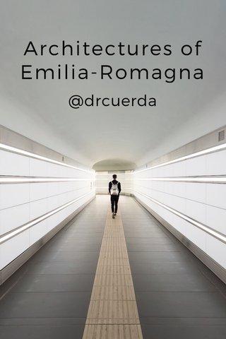 Architectures of Emilia-Romagna @drcuerda