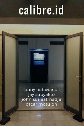 calibre.id fanny octavianus jay subyakto john suriaatmadja oscar motuloh calibre indonesia photo exhibition 22 September - 16 Oktober 2016