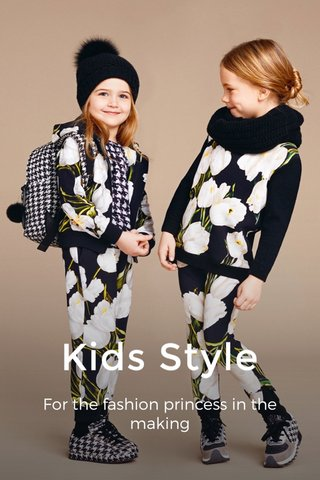 Kids Style For the fashion princess in the making