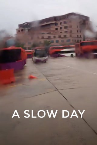 A SLOW DAY
