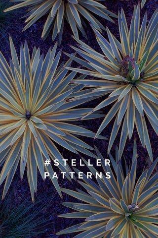 #STELLER PATTERNS