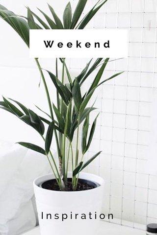 Weekend Inspiration