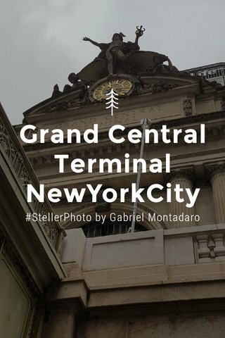 Grand Central Terminal NewYorkCity #StellerPhoto by Gabriel Montadaro