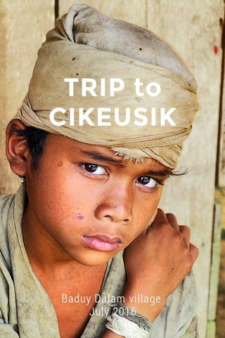TRIP to CIKEUSIK Baduy Dalam village July 2016