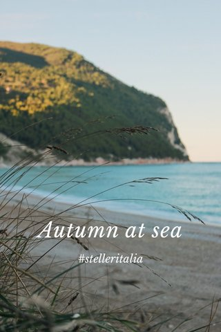 Autumn at sea #stelleritalia
