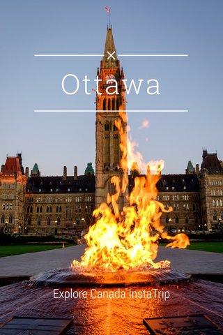Ottawa Explore Canada InstaTrip